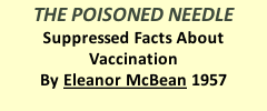 THE POISONED NEEDLE Suppressed Facts About Vaccination By Eleanor McBean 1957